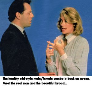 Healthy old-style male/female combo is back on screen with Moonlighting.