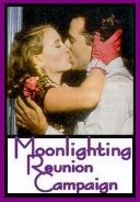 Moonlighting Reunion Campaign